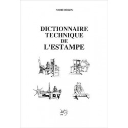 Dictionnaire Technique de l' Estampe, André Béguin